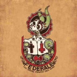 Federale - The Blood Flowed Like Wine