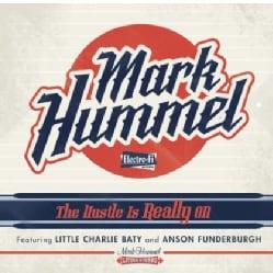 Mark Hummel - The Hustle Is Really On