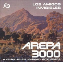 Los Amigos Invisible - Arepa 3000: A Venezuelan Journey Into Space