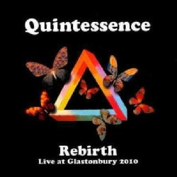 Quintessence - Rebirth Live at Glastonbury 2010
