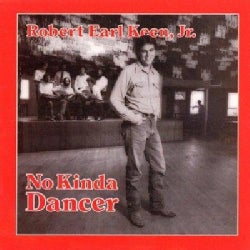 Robert Earl Keen - No Kinda Dancer