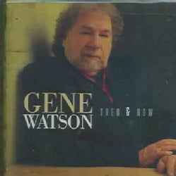 Gene Watson - Then and Now