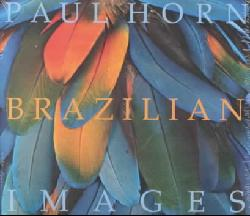 Paul Horn - Brazilian Images