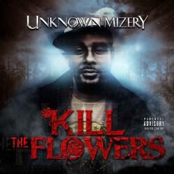 Unknown Mizery - Kill The Flowers