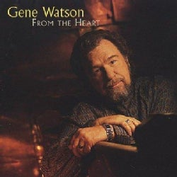 Gene Watson - From the Heart