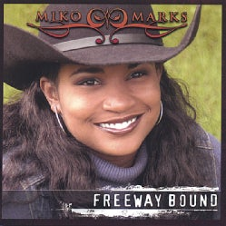 Miko Marks - Freeway Bound