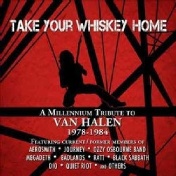 Various - Take Your Whiskey Home: A Millennium Tribute to Van Halen: 1977-2004