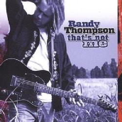 Randy Thompson - That's Not Me