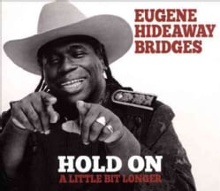 Eugene Hideaway Bridges - Hold On a Little Bit Longer