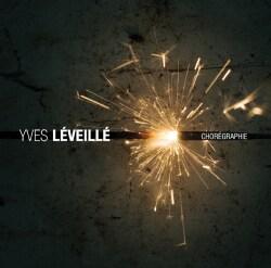 Yves Leveille - Choregraphie