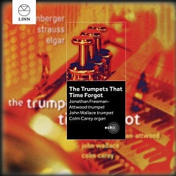 Jonathan Freeman-Attwood - The Trumpets That Time Forgot