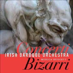 Irish Baroque Orchestra - Concerti Bizarri