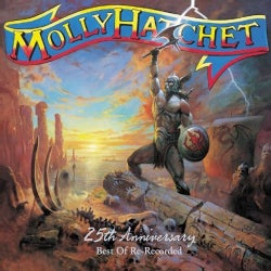 Molly Hatchet - 25th Anniversary: Best Of Re-Recorded