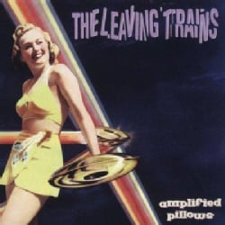 Leaving Trains - Amplified Pillows