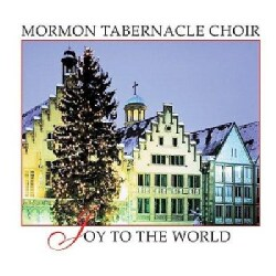 Mormon Tabernacle Choir - Joy to World