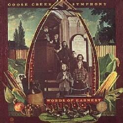 Goose Creek Symphony - Words of Earnest