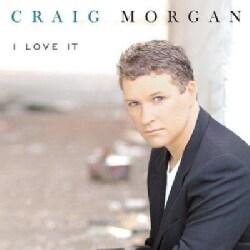 Craig Morgan - I Love It