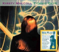 Kirsty MacColl - Titanic Days: Expanded