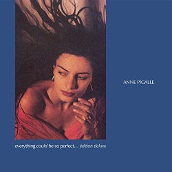 ANNE PIGALLE - EVERYTHING COULD BE SO PERFECT: DELUXE EDITION