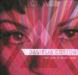 Danielia Cotton - The Gun In Your Hand
