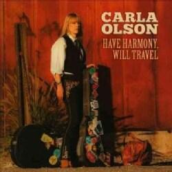 Carla Olson - Have Harmony, Will Travel