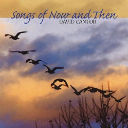 DAVID CANTOR - SONGS OF NOW & THEN
