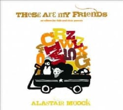 Alastair Moock - These Are My Friends
