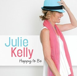 Julie Kelly - Happy to Be