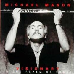 Michael Mason - Visionary