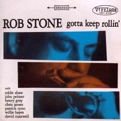 Rob Stone - Gotta Keep Rollin'
