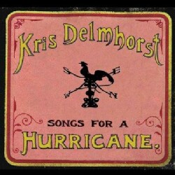 Kris Delmhorst - Songs for a Hurricane