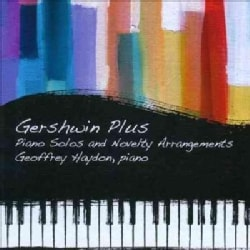 Geoffrey Haydon - Gershwin Plus: Piano Solos And Novelty Arrangements