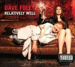 Dave Foley - Relatively Well (Parental Advisory)