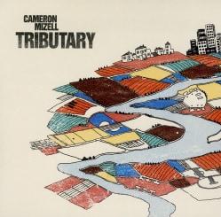 CAMERON MIZELL - TRIBUTARY