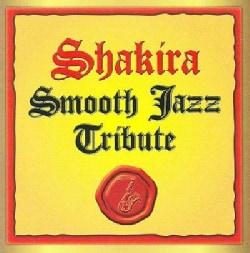 Various - Shakira Smooth Jazz Tribute