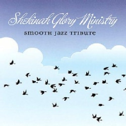 Various - Shekinah Glory Ministry Smooth Jazz Tribute