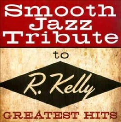 Various - Smooth Jazz Tribute to R. Kelly