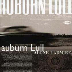 Auburn Lull - Alone I Admire