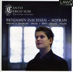 Benjamin Isachsen - Canto Ergo Sum