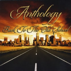 ANTHOLOGY - BACK TO THE OLD SCHOOL