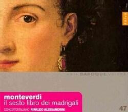 Concerto Italiano - Monteverdi: Il Sesto Libro Dei Madrigali