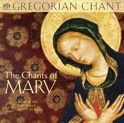 Glorae Dei Cantores Mens Schola - The Chants of Mary