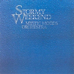 Mystic Moods Orchestra - Stormy Weekend