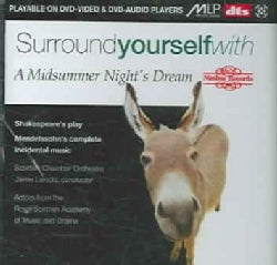 F. MENDELSSOHN - Surround Yourself with a Midsummer Night's Dream
