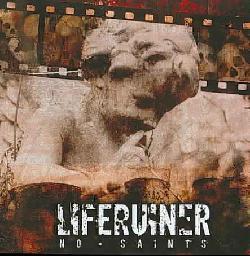 Liferuiner - No Saints