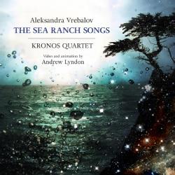 Aleksandra Vrebalov - Vrebalov: The Sea Ranch Songs