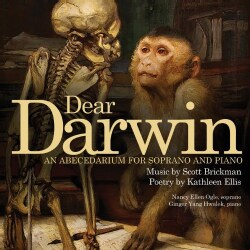 Ginger Yang Hwalek - Brickman: Dear Darwin: An Abecedarium for Soprano and Piano