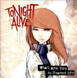 Tonight Alive - What Are You So Scared Of?