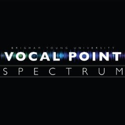 Brigham Young University Vocal Point - Spectrum