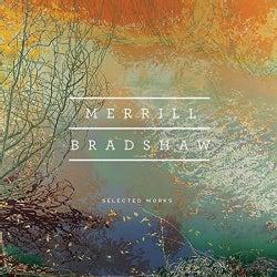 Merrill Bradshaw - Bradshaw: Selected Works